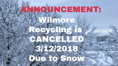 Announcement: Wilmore Recycling Cancelled 3/12/2018